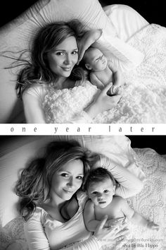 mom and baby  ...... NB  1 yr. later  Oh @Amanda Snelson Snelson Snelson Snelson Snelson Snelson Snelson Tanner - we need to pick a good one from Logans newborn shoot to replicate when he is a year old! I love this idea!