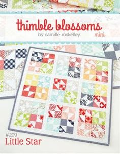 """Little Star Mini Quilt Pattern Designer Camille Roskelley of Thimble Blossoms - Size 18"""" x 18 """" - Charm Pack Friendly! Materials Needed: 1 Charm Pack(or 36-5"""" squares), 1/2 yard white background fabri"""