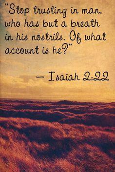 Stop trusting in man ~~I Love Jesus Christ