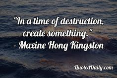 Maxine Hong Kingston Quote - More at QuotedDaily.com Hope Quotes, Daily Quotes, Great Quotes, Maxine Hong Kingston, Positive Attitude, Infj, Philosophy, Jay, Positivity