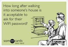 as long as it takes to realize that their wifi is password protected!