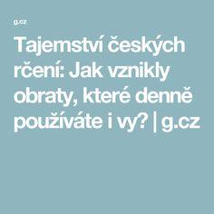 Tajemství českých rčení: Jak vznikly obraty, které denně používáte i vy?   g.cz