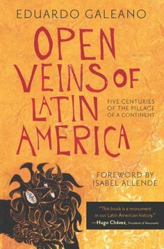 Bestseller books online Open Veins of Latin America: Five Centuries of the Pillage of a Continent Eduardo Galeano  http://www.ebooknetworking.net/books_detail-0853459916.html