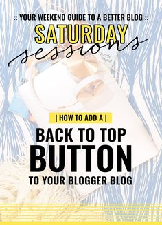 How to Add A Back to Top Button to Your Blogger Blog || Saturday Sessions | Venus Trapped in Mars || Dallas