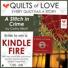 """""""A Stitch in Crime"""" by author Cathy Elliott is the newest book in the Quilts of Love series. Enter for a chance to win a NEW Kindle HDX. Click for details."""