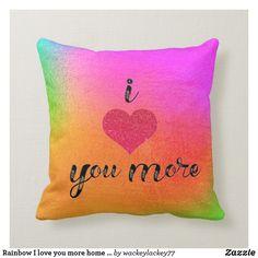Rainbow I love you more home decor throw pillow #iloveyoumorethan #loveyoumore #love #throwpillows