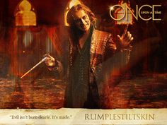 """Evil isn't born dearie. It's made...."" a fine line from the ever-so-creepie Rumplestiltskin from ABC's Once Upon A Time."