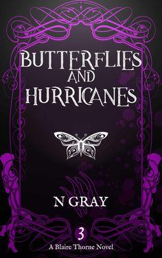 Butterflies and Hurricanes (Blaire Thorne Book Butterflies And Hurricanes, Fantasy Books, Werewolf, Paranormal, Supernatural, Novels, Butterfly, Urban, Dark