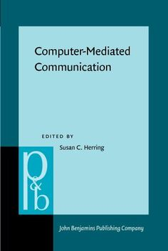 Computer-Mediated Communication: Linguistic, social, and cross-cultural perspectives (Pragmatics & Beyond New Series) by Dr. Susan C. Herring, http://www.amazon.com/dp/1556198035/ref=cm_sw_r_pi_dp_aD2Csb1TWFJSG