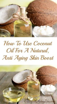 How To Use Coconut Oil for Anti Aging