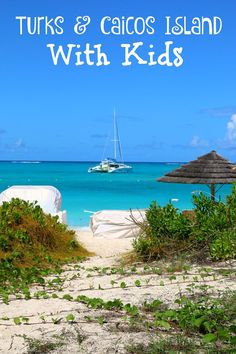 Everything you ever wanted to know about traveling to Turks & Caicos Island with kids!