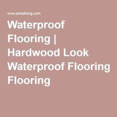 Waterproof Flooring | Hardwood Look Waterproof Flooring