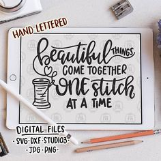 Beautiful things come together sewing quilting quote digital