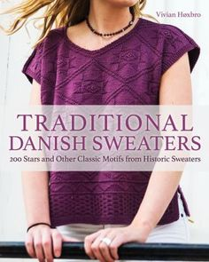 """Vivian Hoxbro showcases Danish heritage from a proud chapter of knitting history. The 200 star motif patterns in the book have their origin in carefully preserved sweaters that were part of women's traditional dress in the 1800s. These """"night sweaters,"""" as they were called, are a treasure chest of knitted damask patterns: beautiful, single-color relief designs in knit, purl, and crossed stitches, with stars as a particularly charming motif. The book includes 200 charted patterns. How To Purl Knit, Knit Purl, Knitting Books, International Style, Stitch Design, Traditional Dresses, Dog Days, New Work, Dresses For Work"""