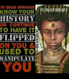 Know your history: Know thy self and study to know thy self  and you will become a contributor and a credit first to your self, then to your black people, then to all others for love and mercy begins at home. Salah