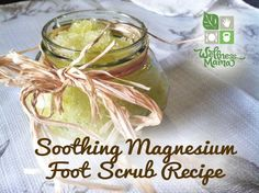 Soothing Magnesium Foot Scrub Recipe so relaxing and leaves skin silky Soothing Magnesium Foot Scrub
