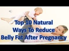 Top 10 Natural Ways To Reduce Baby Belly After Pregnancy Baby Belly, Reduce Belly Fat, After Pregnancy, Healthy Living, Natural, Fitness, Top, Healthy Life, Nature