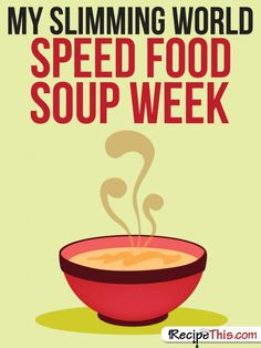 Slimming World   My Slimming World Speed Food Soup Week from RecipeThis.com
