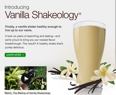 Vanilla Shakeology. Finally, a vanilla shake healthy enough to live up to our name.