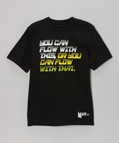 Another great find on #zulily! Black 'You Can Flow With This' Tee - Boys by Flow Society  #zulilyfinds