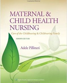 Maternal and Child Health Nursing: Care of the Childbearing and Childrearing Family 7th edition Pillitteri Test Bank Download: maternal and child health nursing 7th edition pillitteri test bank Price: $19 Published: 2013 ISBN-10: 1451187904 ISBN-13: 978-1451187908