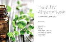 5 Healthier Ways To Use Medical Marijuana Than Smoking It