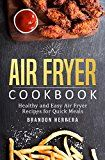 Free Kindle Book -   Air Fryer Cookbook: Healthy And Easy Air Fryer Recipes For Quick Meals: Delicious And Super Healthy Recipes For Daily Meals