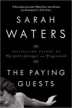 August 2016- The Paying Guests: Sarah Waters: 9781594633928: Amazon.com: Books