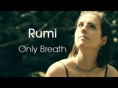 Only Breath [Rumi] - A beautiful poem by Rumi narrated by Erika Fitzpatrick and mixed with an original track by the band Xpherekube - YouTube