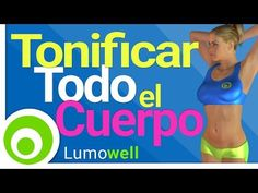 Tonificar Todo el Cuerpo: Ejercicios para Piernas, Glúteos, Abdomen, Brazos, Pecho y Espalda - YouTube