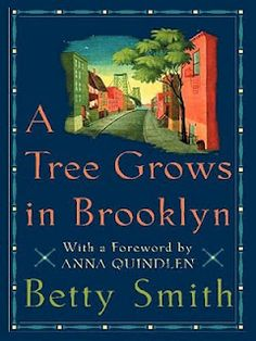 ... a Tree Grows in Brooklyn (1943) ... by Betty Smith - my sister and I so loved this book when we were young, along with Joy in the Morning!