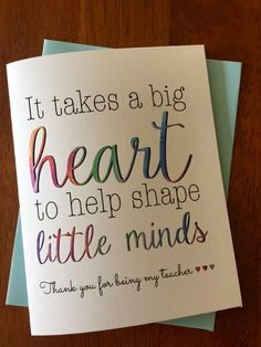 To My Teacher Greeting CardTeacher Thank You Card It Takes A Big Heart Help Shape Little Minds