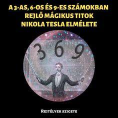 Tesla 3 6 9, Nikola Tesla, Karma, Mindfulness, Science, Motivation, Astral Projection, Consciousness, Inspiration