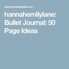 hannahemilylane: Bullet Journal: 50 Page Ideas