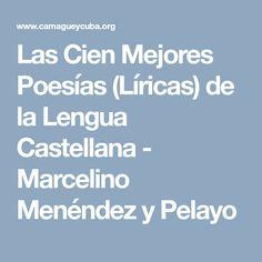 Las Cien Mejores Poesías (Líricas) de la Lengua Castellana - Marcelino Menéndez y Pelayo
