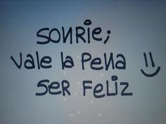 Sonríe, vale la pena ser feliz