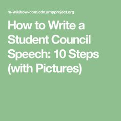 How to Write a Student Council Speech: 10 Steps (with Pictures)