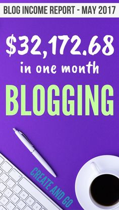 How to Make Money Blogging by selling digital products and affiliate marketing on your blog | Blog Income Report May 2017 | https://createandgo.co/blog-income-report-may-2017/