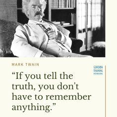 #truth #marktwain #lifelessons #gordonmodel #gordontraining Mark Twain, Good Parenting, Relationship Tips, Life Lessons, Leadership, Training, Hacks, Frases, Life Lesson Quotes