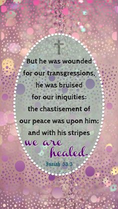 Isaiah 53:5 In Remembrance Of Me, Christian Messages, Healing Words, Peace Be Upon Him, Bible Scriptures, Scripture Art, Biblical Quotes, Keep The Faith, Prayer Warrior