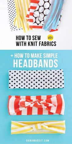 VIDEO: how to sew with knits! + how to make headbands! – MADE EVERYDAY