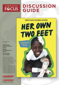Discussion questions and extension activities to pair with Her Own Two Feet: A Rwandan Girl's Brave Fight to Walk by Meredith Davis and Rebeka Uwitonze! Reading Resources, Teacher Resources, Classroom Tools, Second Grade, Nonfiction, True Stories, Lesson Plans, Surgery, Brave
