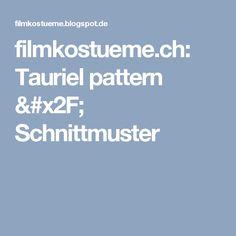 filmkostueme.ch: Tauriel pattern / Schnittmuster