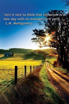 """""""Isn't it nice to think that tomorrow is a new day with no mistakes in it yet?: - L.M. Montgomery ·͙⁺˚*•̩̩͙✩•̩̩͙*˚⁺"""