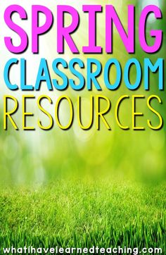 Are you ready for SPRING? Here are some ideas and resources for your classroom. Get your students up and moving, reflecting on the school year, and looking forward to the next season.
