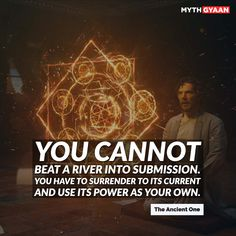 """""""You cannot beat a river into submission. You have to surrender to its current and use its power as your own."""" - Ancient One (Doctor Strange Quotes & Dialogues) Avengers Quotes, Marvel Quotes, Marvel Memes, Marvel Films, Marvel Avengers, Movie Quotes, True Quotes, Best Quotes, Motivational Quotes"""