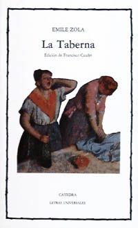 """"""" La Taberna"""" (1877) cumple con el primordial objetivo de Zola,"""" dar al lector un fragmento de la vida humana"""" , fragmento en el que el alcoholismo, la haraganería, la promiscuidad, la vergüenza y la muerte sirven para presentar a su protagonista como la heroína de una"""" moral en acción"""" ."""