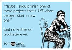 Knit/Crochet humor. I have the same problem with books.