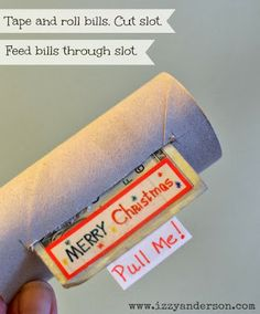 Fun way to give money! Tape dollar bills together, roll them up inside a toilet paper roll with a pull tab on the end. Wrap toilet roll with the pull tab showing. Tutorial on blog.