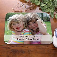 Great Mother's Day and Father's Day Gift idea! Turn your favorite photo into a Mouse Pad and add a personal message - only $12.95!